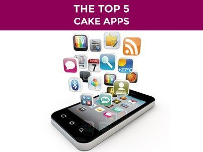 The Top 5 Cake Apps